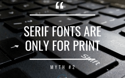 Myth #2 – Serif Fonts Are Only For Print